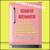 Chris Kenner: The Extended Play Collection — Chris Kenner