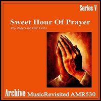 Sweet Hour of Prayer — Dale Evans, Roy Rogers