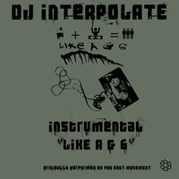 Like A G 6 — DJ Interpolate