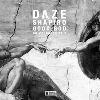 Good God — Daze, Shapiro, DΛZE