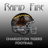 Respect All, Fear None (Charleston Tigers Football) — Rapid Fire