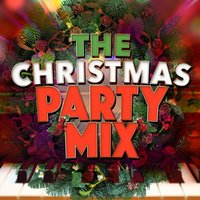 The Christmas Party Mix — Christmas Party Mix