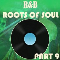R&B Roots of Soul Part 9 — сборник