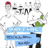 Rock & Roll Band — Ernie & Neal