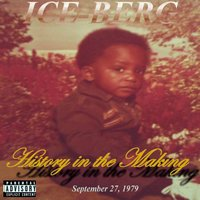 History In The Making — Ice-Berg
