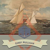 The Start — Gerry Mulligan