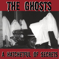 A Hatchetful Of Secrets — The Ghosts