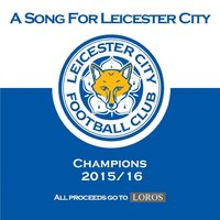 Song for Leicester City - Champions 2015-16 — Dave Henson
