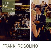 Rich And Rugged — Frank Rosolino