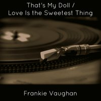 That's My Doll — Frankie Vaughan