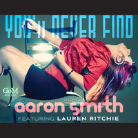 You'll Never Find (feat. Lauren Ritchie) — Aaron Smith
