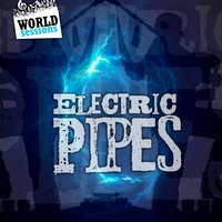 Electric Pipes: Best Actual Bagpipe Music of Galicia & Asturias. Spanish Traditional Celtic Songs — World Sessions