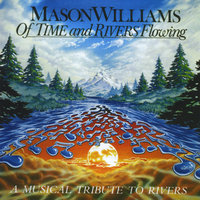 Of Time & Rivers Flowing — Mason Williams