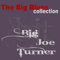 Big Joe Turner — Joe Turner