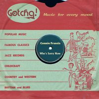 Who's Sorry Now — Connie Francis