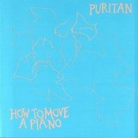 How to Move a Piano — Puritan