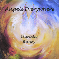 Angels Everywhere - Single — Muriela Raney