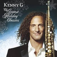 The Greatest Holiday Classics — Ирвинг Берлин, Kenny G