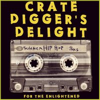 Crate Digger's Delight: Summer Hip Hop Jams for the Enlightened — сборник