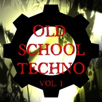 Old School Techno Vol. 1 — сборник