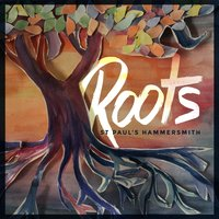 Roots - EP — St Paul's Hammersmith