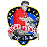 Crying in the Rain — Ricky Nelson