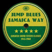 Jump Blues Jamaica Way: Jamaican Sound System Classics 1945-1960 — сборник