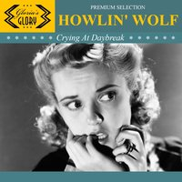 Crying At Daybreak — Howlin' Wolf