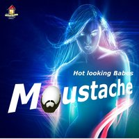 Hot Looking Babes — Moustache