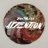 Attention — Youthless