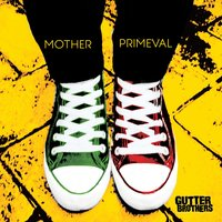 Mother Primeval — The Gutter Brothers