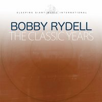 The Classic Years — Bobby Rydell