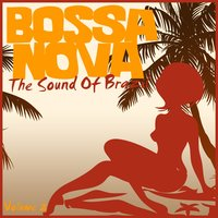 Bossa Nova - The Sound Of Brazil, Volume. 2 — сборник