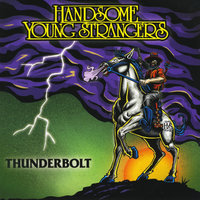 Thunderbolt — Handsome Young Strangers
