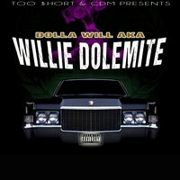 Too $hort & CDM Presents: Dolla Will AKA Willie Dolemite — Dolla Will