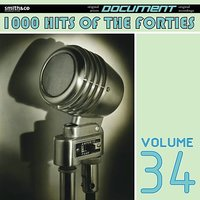 1000 Hits of the Forties, Vol. 34 — сборник