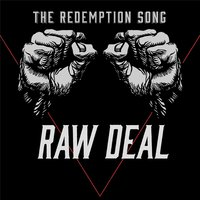 Raw Deal — The Redemption Song!