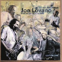 Trio Fascination, Edition One — Joe Lovano