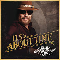 It's About Time — Hank Williams Jr.