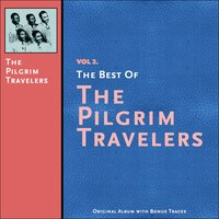 The Best of the Pilgrim Travelers, Vol. 2 — The Pilgrim Travelers