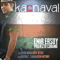 Karnaval Remix — Emir Ersoy & Projecto Cubano