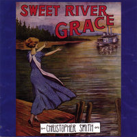 Sweet River Grace — Christopher Smith