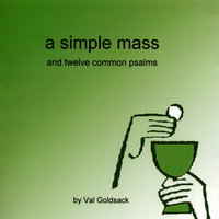 A Simple mass and 12 common psalms — Val Goldsack