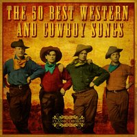 The 50 Best Western and Cowboy Songs — сборник