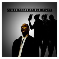 Man of Respect — Cutty Ranks