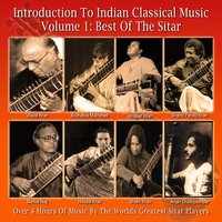 Introduction to Indian Classical Music Volume 1: Best of the Sitar — сборник