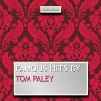 Famous Hits By Tom Paley — Tom Paley