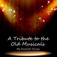 A Tribute to the Old Musicals: My Favorite Things — Movie Theme Brothers