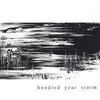 Hundred Year Storm — Hundred Year Storm