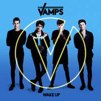 Wake Up — The Vamps